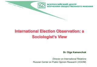 International Election Observation: a Sociologist's View