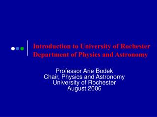 Introduction to University of Rochester Department of Physics and Astronomy