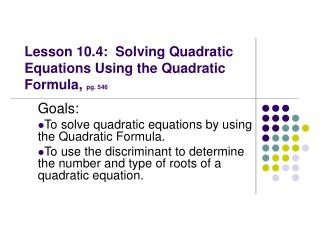 Lesson 10.4:  Solving Quadratic Equations Using the Quadratic Formula,  pg. 546