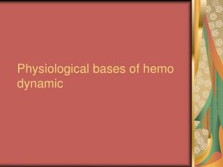 Physiological bases of hemo dynamic