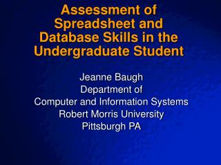 Assessment of Spreadsheet and Database Skills in the Undergraduate Student