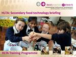HLTA: Secondary food technology briefing