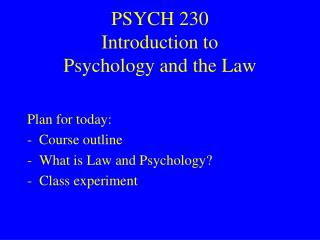 PSYCH 230 Introduction to  Psychology and the Law