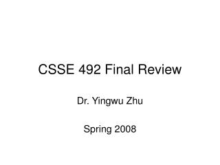 CSSE 492 Final Review
