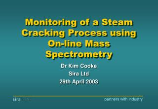 Monitoring of a Steam Cracking Process using On-line Mass Spectrometry