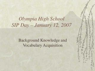 Olympia High School SIP Day – January 12, 2007