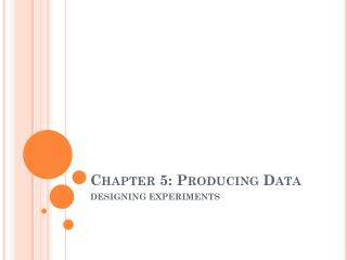 Chapter 5: Producing Data