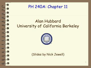 PH 240A: Chapter 11 Alan Hubbard University of California Berkeley (Slides by Nick Jewell)