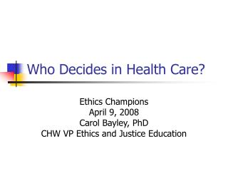 Who Decides in Health Care?