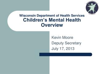 Wisconsin Department of Health Services Children's Mental Health Overview