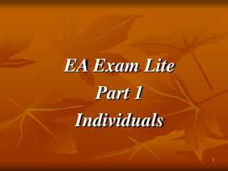 EA Exam Lite Part 1 Individuals