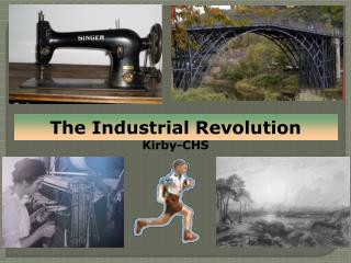 The Industrial  Revolution Kirby-CHS