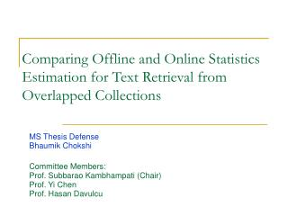Comparing Offline and Online Statistics Estimation for Text Retrieval from Overlapped Collections