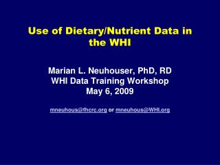 Use of Dietary/Nutrient Data in the WHI