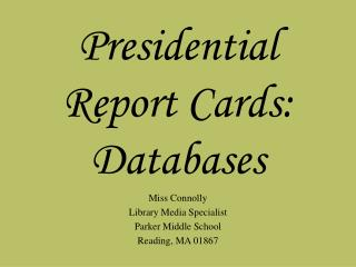 Presidential Report Cards: Databases