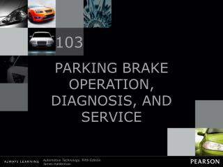 PARKING BRAKE OPERATION, DIAGNOSIS, AND SERVICE