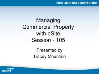 Managing  Commercial Property  with eSite  Session - 105