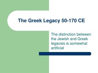 The Greek Legacy 50-170 CE