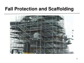 Fall Protection and Scaffolding