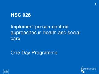 HSC 026 Implement person-centred  approaches in health and social care  One Day Programme