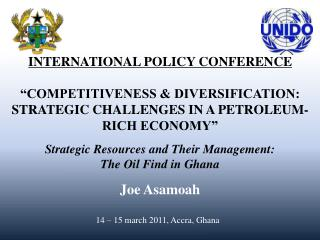 "INTERNATIONAL POLICY CONFERENCE ""COMPETITIVENESS & DIVERSIFICATION: STRATEGIC CHALLENGES IN A PETROLEUM-RICH ECONO"