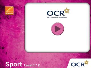 OCR Cambridge National in SPORT STUDIES (Level 1/Level 2)