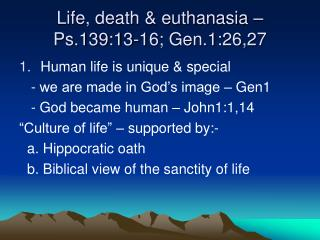 Life, death & euthanasia – Ps.139:13-16; Gen.1:26,27