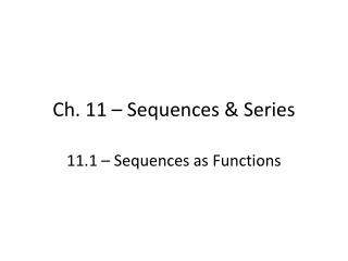 Ch. 11 – Sequences & Series