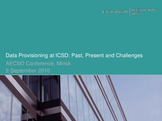 Data Provisioning at ICSD: Past, Present and Challenges
