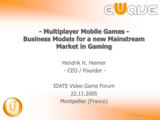 -  Multiplayer Mobile Games  - Business Models for a new Mainstream Market in Gaming