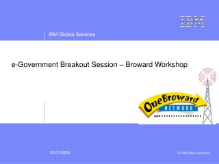 e-Government Breakout Session – Broward Workshop