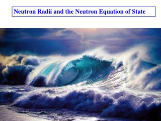 Neutron Radii and the Neutron Equation of State
