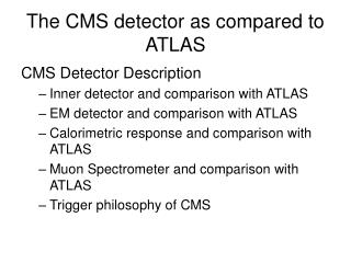 The CMS detector as compared to ATLAS
