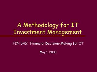 A Methodology for IT Investment Management