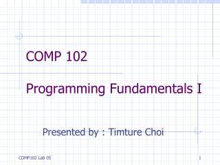 COMP 102 Programming Fundamentals I