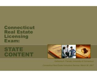 Connecticut Real Estate Licensing  Exam: STATE CONTENT