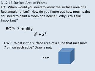 3-12-13 Surface Area of Prisms EQ:  When would you need to know the surface area of a