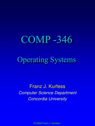 COMP -346 Operating Systems