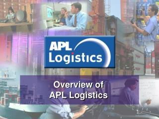 Overview of APL Logistics