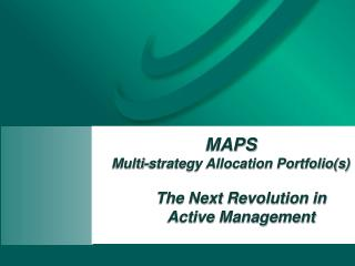 MAPS Multi-strategy Allocation Portfolio(s)