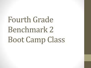 Fourth  Grade Benchmark  2 Boot Camp Class