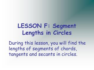 LESSON F: Segment Lengths in Circles