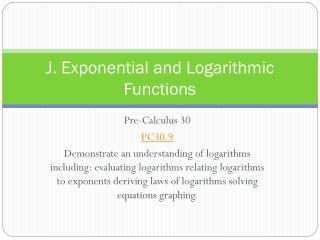 J. Exponential and Logarithmic Functions