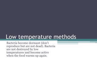 Low temperature methods