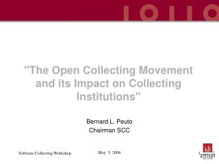 """The Open Collecting Movement and its Impact on Collecting Institutions"""