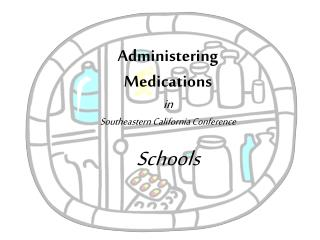 Administering Medications in Southeastern California Conference Schools