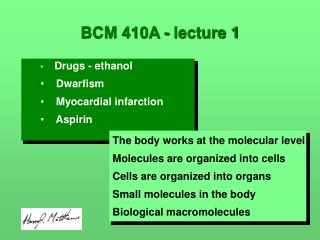 BCM 410A - lecture 1