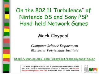 On the 802.11 Turbulence *  of Nintendo DS and Sony PSP Hand-held Network Games