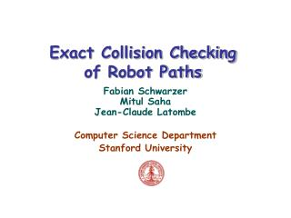 Exact Collision Checking  of Robot Paths