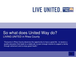 So what does United Way do? LIVING UNITED in Rhea County